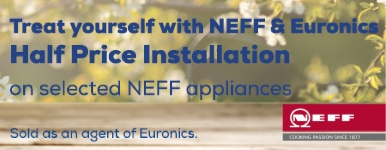 Neff Half-price Installation on selected products purchased 15th May 2019 to 11th June 2019